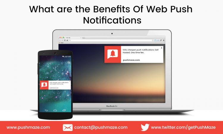 Benefits Of Web Push Notifications