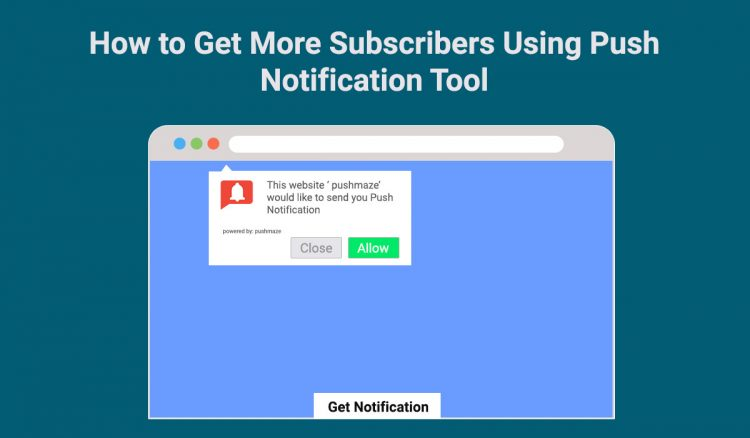 how to get more subscribers using pushmaze