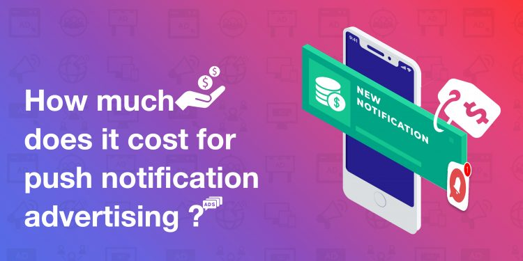 How much does it cost for push notification advertising